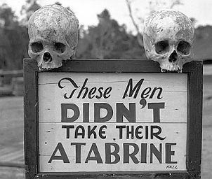 Photograph of an admonishment to take         atabrine